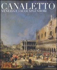 Canaletto. Venezia e i suoi splendori