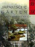 Japanische Gärten. Gärten gestalten mit Zen