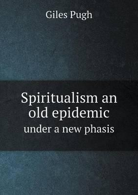 Spiritualism an Old Epidemic Under a New Phasis