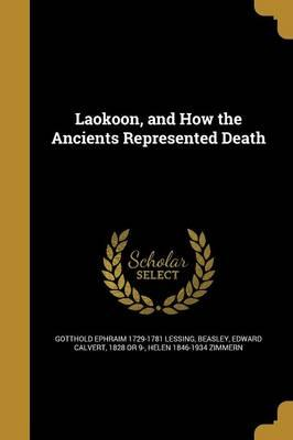 Laokoon, and How the Ancients Represented Death