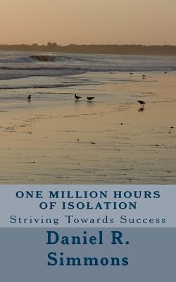 One Million Hours of Isolation