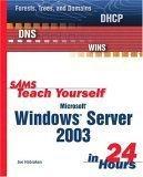Sams Teach Yourself Microsoft Windows Server 2003 in 24 Hours