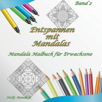 Entspannen mit Mandalas - Mandala Malbuch für Erwachsene - Band 2