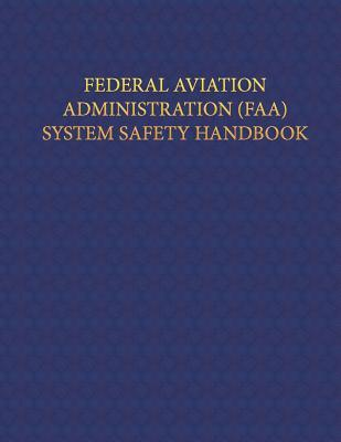 Federal Aviation Administration System Safety Handbook