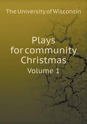 Plays for Community Christmas Volume 1