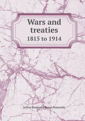 Wars and Treaties 1815 to 1914