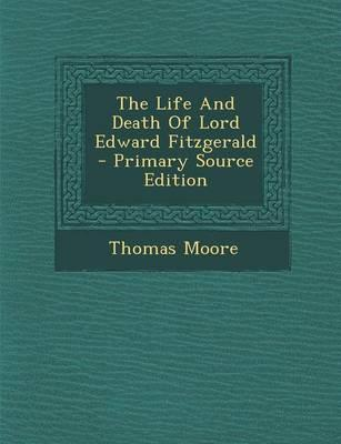 The Life and Death of Lord Edward Fitzgerald - Primary Source Edition