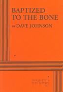 Baptized to the bone