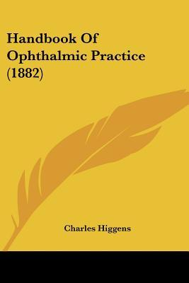 Handbook of Ophthalmic Practice (1882)
