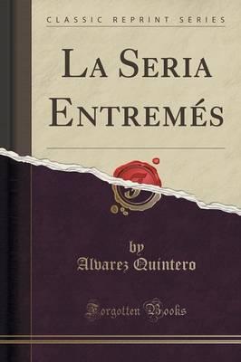 La Seria Entremés (...
