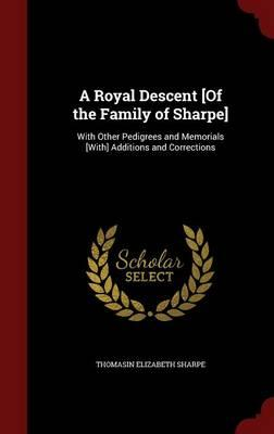 A Royal Descent [Of the Family of Sharpe]
