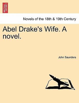 Abel Drake's Wife. A novel. VOL.III