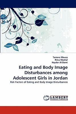 Eating and Body Image Disturbances among Adolescent Girls in Jordan