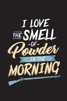 Love The Smell Of Powder In The Morning