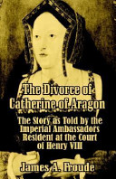 The Divorce of Catherine of Aragon