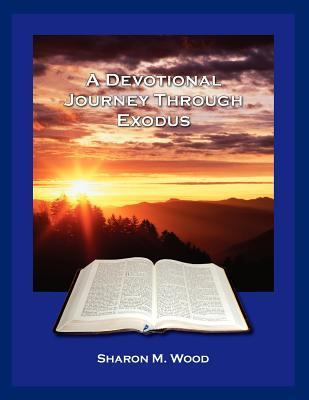 A Devotional Journey Through Exodus