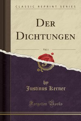 Der Dichtungen, Vol....