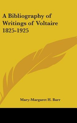 A Bibliography of Writings of Voltaire 1825-1925