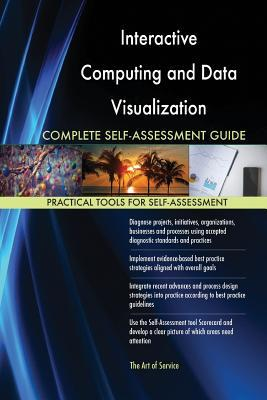 Interactive Computing and Data Visualization Complete Self-Assessment Guide