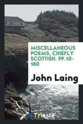 Miscellaneous Poems, Chiefly Scottish. pp.10-160