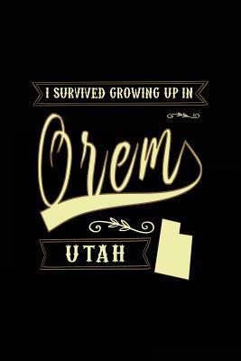 I Survived Growing Up in Orem Utah Lined Journal