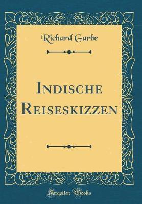 Indische Reiseskizzen (Classic Reprint)