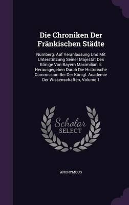 Die Chroniken Der Frankischen Stadte