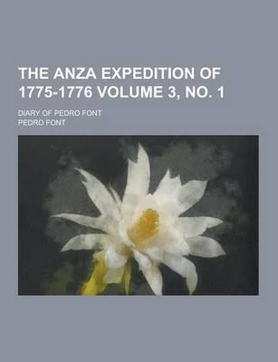The Anza Expedition of 1775-1776; Diary of Pedro Font Volume 3, No. 1