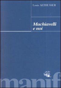 Machiavelli e noi