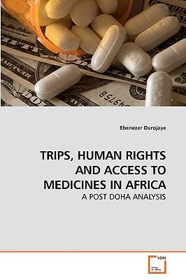 TRIPS, HUMAN RIGHTS AND ACCESS TO MEDICINES IN AFRICA