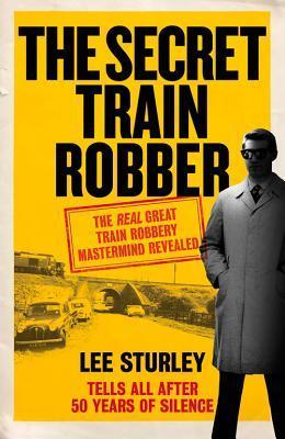 The Secret Train Robber