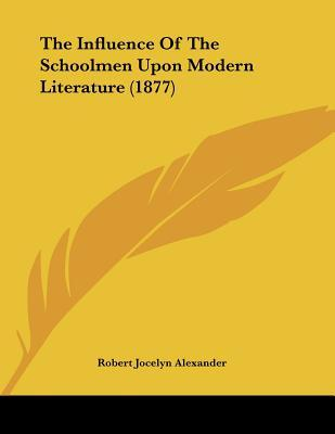 The Influence of the Schoolmen Upon Modern Literature (1877)