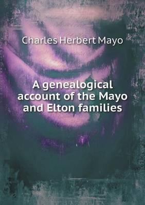 A Genealogical Account of the Mayo and Elton Families