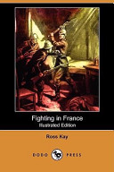 Fighting in France (Illustrated Edition) (Dodo Press)