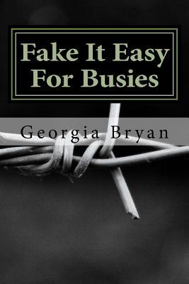 Fake It Easy for Busies
