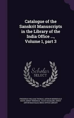Catalogue of the Sanskrit Manuscripts in the Library of the India Office, Volume 1, Part 3