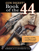 Gun Digest Book of the .44