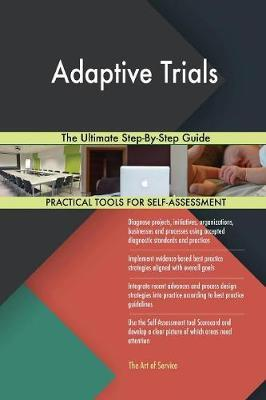 Adaptive Trials The Ultimate Step-By-Step Guide