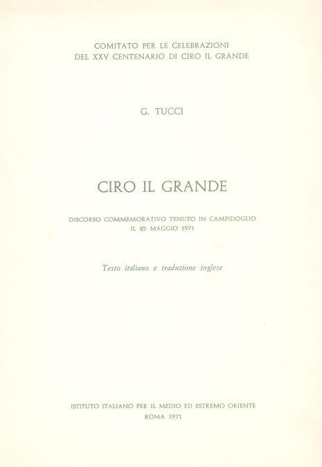 Ciro il Grande. Discorso commemorativo tenuto in Campidoglio il 25 maggio 1971. Ediz. italiana e inglese