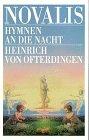 Hymnen an die Nacht - Heinrich von Ofterdingen.