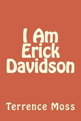 I Am Erick Davidson