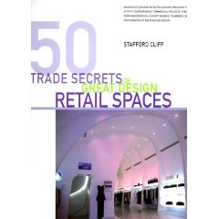 50 Trade Secrets of Great Design Retail Spaces