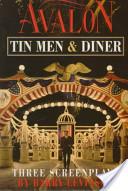 Avalon ; Tin Men ; Diner