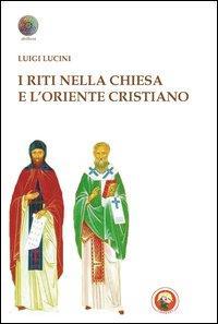I riti nella Chiesa e l'oriente cristiano