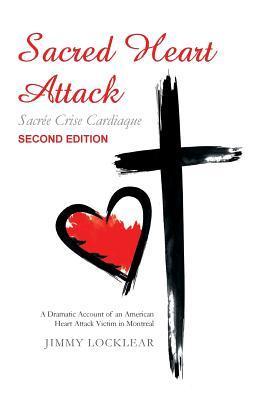 Sacred Heart Attack   Sacree Crise Cardiaque