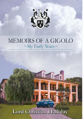 Memoirs of a Gigolo - My Early Years