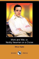Work and Win; Or, Noddy Newman on a Cruise (Dodo Press)