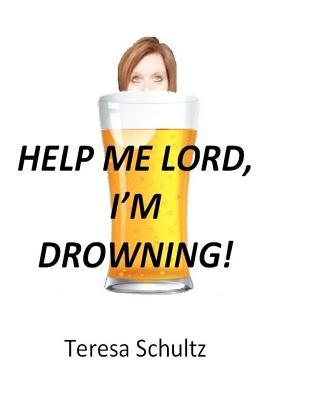 Help Me Lord, I'm Drowning