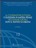 La cooperazione di polizia e giudiziaria in materia penale nell'Unione europea dopo il Trattato di Lisbona