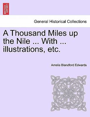 A Thousand Miles up the Nile ... With ... illustrations, etc